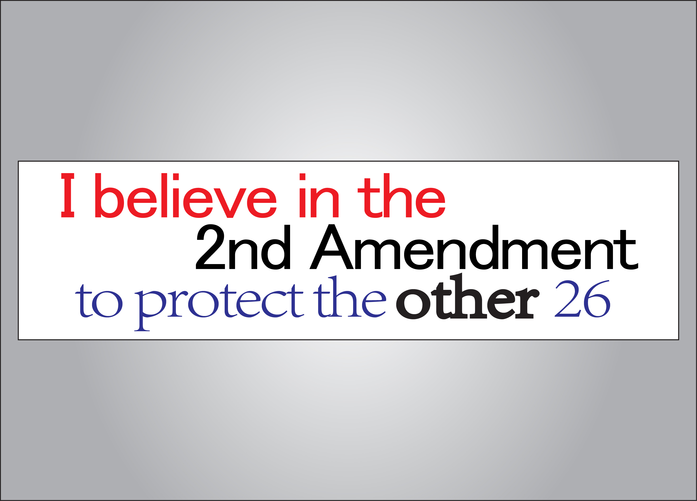 Make a statement on gun ownership with this 2nd amendment bumper sticker.
