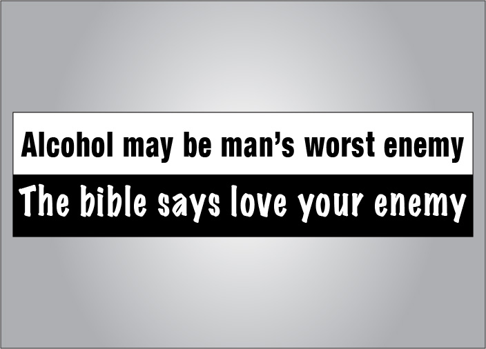 Alcohol worst enemy bible bumper sticker