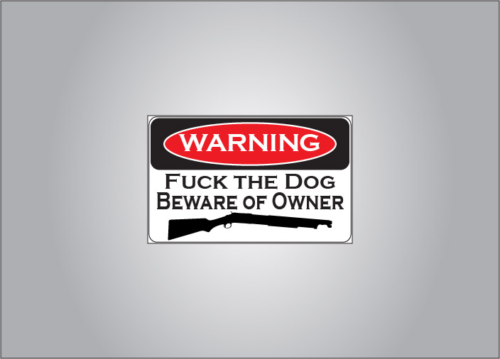 Warning sticker - fuck the dog, beware of owner