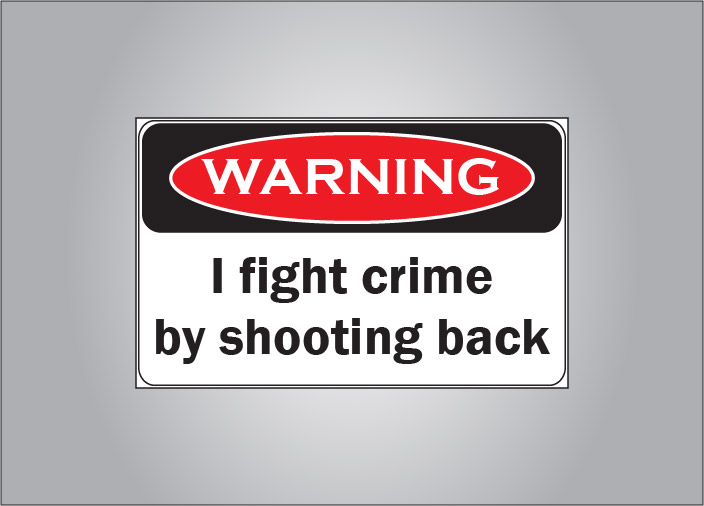 Warning, I fight crime by shooting back sticker