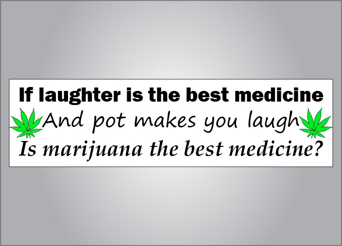 Laughter is the best medicine... medical marijuana however is the favorite medicine.