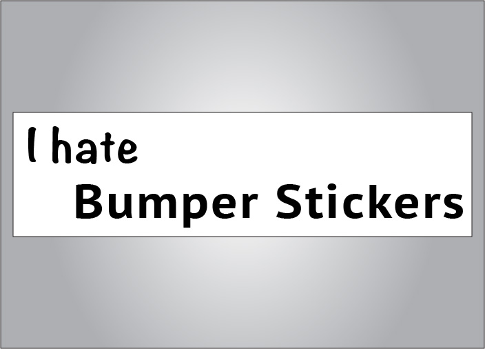 Funny bumper sticker to proclaim your hate for bumper stickers.  Get the I hate bumper stickers bumper sticker for a friend today.