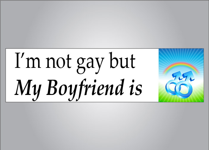 I'm not gay but my bf is bumper sticker pride