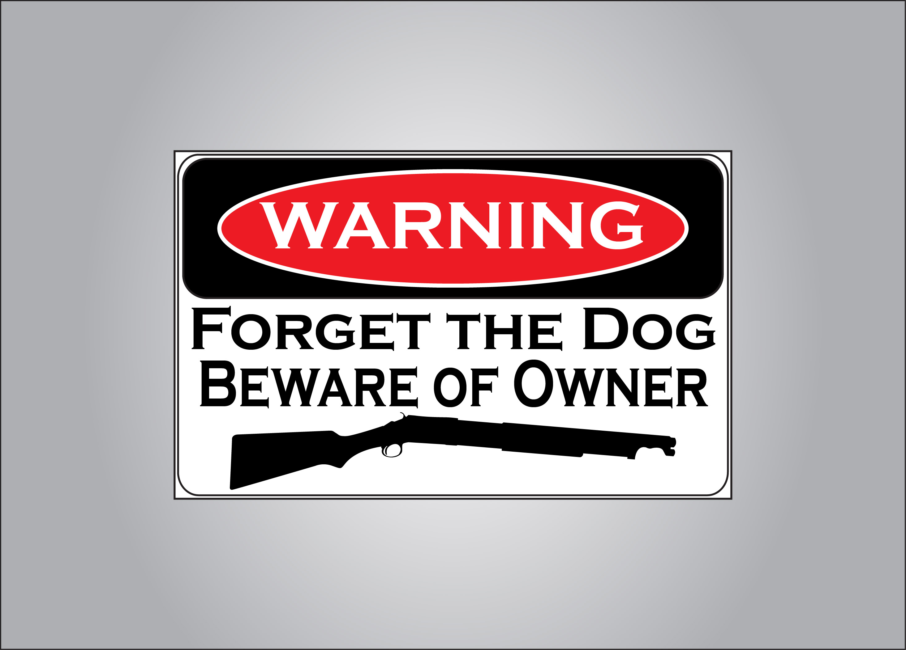 Let everyone know it is you they should fear not a dog with this warning sticker.