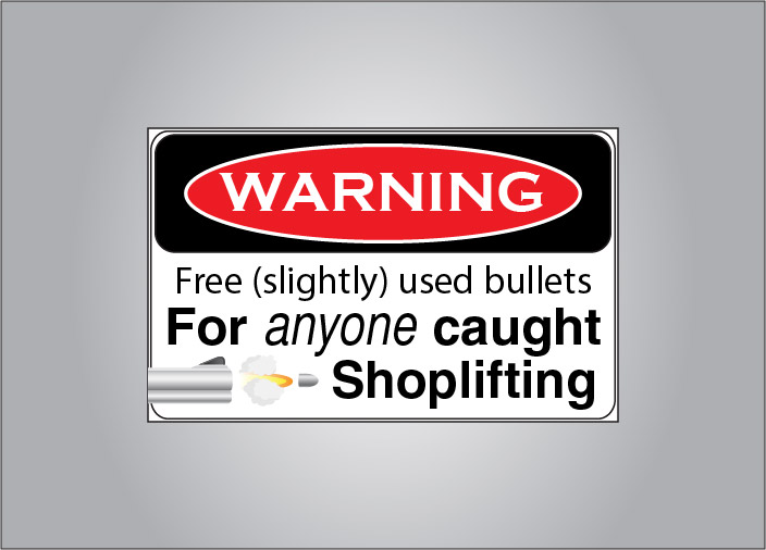 Great warning sticker for any store.