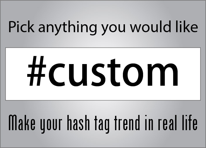 Take your Twitter from online to real life with the Custom Hash Tag Bumper sticker.