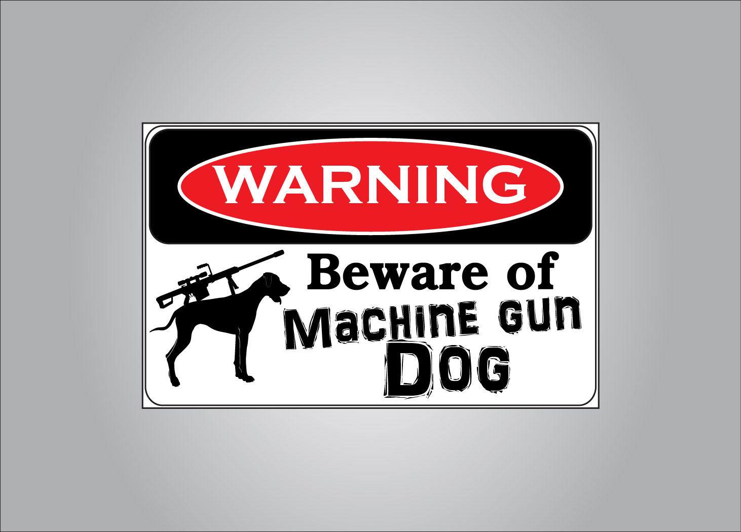 Finally a machine gun dog warning sticker.