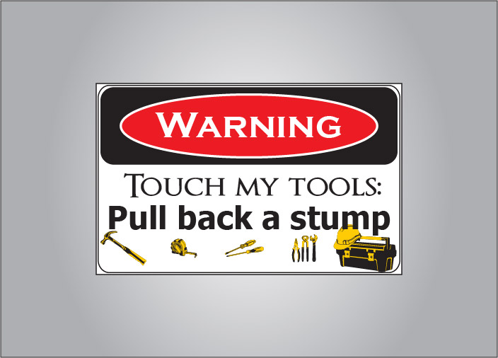 Don't touch my tools!