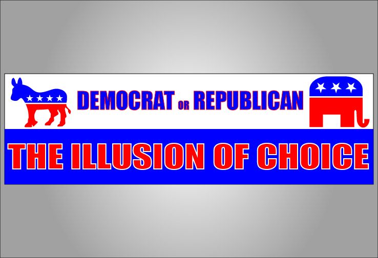 Democrat or republican the illusion of choice bumper sticker