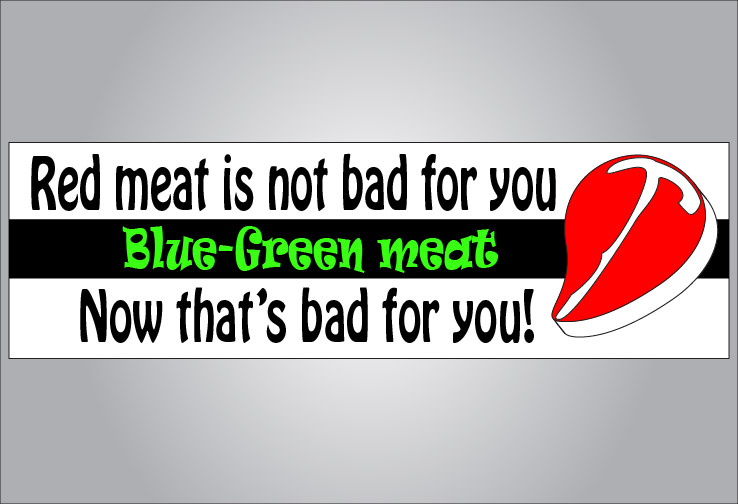 Watch out for the green steak...