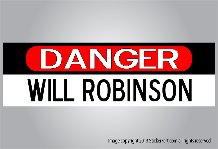 Danger Will Robinson Danger!!